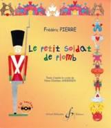 Frédéric PIERRE : Le petit soldat de plomb.