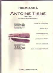 Hommage à Antoine Tisné (1932-1998).  Six pièces pour piano seul.