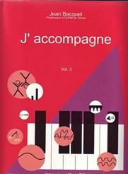 Jean BACQUET : J'accompagne, vol.3.