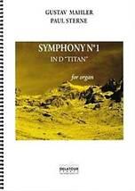 Gustave MAHLER, Paul STERNE : Symphony n° 1 in D « Titan » pour orgue.