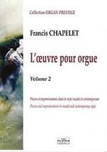 Francis CHAPELET : L'œuvre pour orgue volume 2.