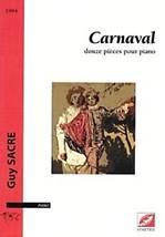 Guy SACRE : Carnaval douze pièces pour piano