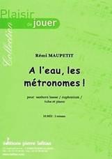 Rémi MAUPETIT : A l'eau, les métronomes !