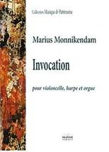 Marius MONNIKENDAM : Invocation pour violoncelle, harpe et orgue