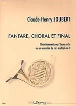 Fanfare, choral et final.