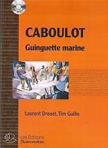 Laurent DROUET, Tim GUILLO : Caboulot. Guinguette marine.