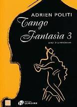 Adrien POLITI : Tango Fantasìa 3  pour 3 contrebasses. Lemoine : 29258HL.