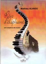 Mathieu ALVADO : Rêve d'éléphant, pour saxophone alto & piano