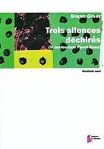 Bruno GINER : Trois silences déchirés
