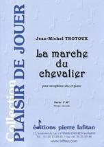 Jean-Michel TROTOUX : La marche du chevalier pour saxophone alto et piano.