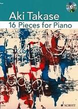 Aki TAKASE : 16 pièces pour piano. 1 vol. 1 CD. Assez difficile. Schott : ED 21838.