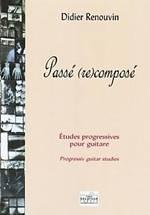 Didier RENOUVIN : Passé (re) composé.  Etudes progressives pour guitare. Débutant à supérieur. Delatour : DLT1823.