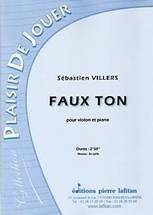 Sébastien VILLERS : Faux ton  pour violon et piano. Elémentaire. Lafitan : P.L.2849.