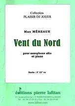 Max MÉREAUX : Vent du Nord  pour saxophone alto et piano. Préparatoire. Lafitan : P.L.2451.