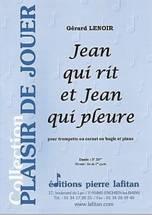 Gérard LENOIR : Jean qui rit et Jean qui pleure  pour trompette ou cornet ou bugle et piano. Fin de premier cycle. Lafitan : P.L.2791.