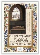 Choral, variation et Toccata sur un cantique de la Messe des morts.