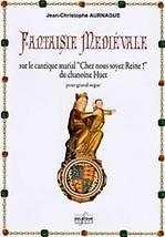 Jean-Christophe AURNAGUE : Fantaisie Médiévale  sur le cantique marial