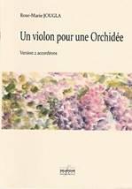 Rose-Marie JOUGLA : Un violon pour une Orchidée