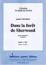 André TELMAN : Dans la forêt de Sherwood pour clarinette et piano