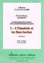 Quatre fables pour violon avec accompagnement de piano. 1 – L'omelette et les fines herbes