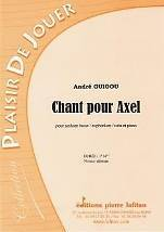 Chant pour Axel  pour saxhorn basse / euphonium / tuba et piano.
