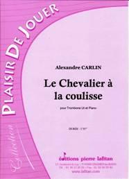 Le Chevalier à la coulisse, pour trombone en ut & piano
