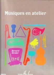 Musiques en atelier. Les musiques au corps et à l'instrument.