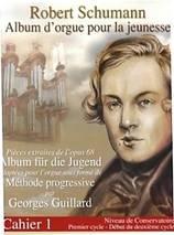Robert SCHUMANN : Album d'orgue pour la jeunesse