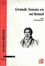 Antoine REICHA : Grande sonate en mib. Edition : Michaël Bulley. Symétrie : ISMN 979-0-2318-0758-5.