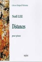 Noël LEE : Distances pour piano. Delatour : DLT2312.