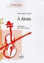 Otto-Albert TICHY : À Alexis. Deux pièces pour violon et piano. Assez facile. Delatour : DLT1686.