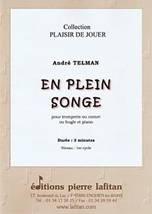 André TELMAN : En plein songe pour trompette ou cornet ou bugle et piano. Préparatoire. Lafitan : P.L.2732.