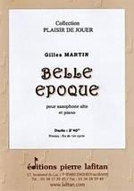 Gilles MARTIN : Belle époque pour saxophone alto et piano. Fin du 1er cycle. Lafitan : P.L.2743.