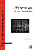 Franck Christoph YEZNIKIAN : AESTVARIUM (III Notes from Salalah). Symétrie : ISMN 979-0-2318-0612-0.