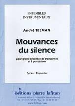 André TELMAN : Mouvances du silence pour grand ensemble de trompettes et 2 percussions. Lafitan : P.L.2688.