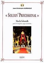 Jean-Christophe AURNAGUE : « Solemn' Processional ». Marche solennelle pour 2 trompettes, orgue et timbales. Delatour : DLT2203.