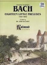 Jean-Sébastien BACH : Eighteen little preludes  pour piano. Edités par Dr. Hans Bischoff. 1 vol. 1 CD. Kalmus : K02000X. (Alfred éditions).