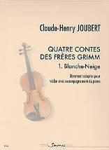 Claude-Henry JOUBERT : Quatre contes des frères Grimm. 1 – Blanche Neige – librement adaptés pour violon avec accompagnement de piano. Première année. Sempre più : SP0176.