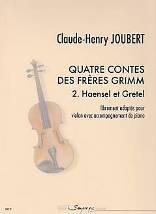 Claude-Henry JOUBERT : Quatre contes des frères Grimm. 2 – Haensel et Gretel – librement adaptés pour violon avec accompagnement de piano. Deuxième année. Sempre più : SP0177.