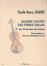 Claude-Henry JOUBERT : Quatre contes des frères Grimm. 3 – Les musiciens de Brême  – librement adaptés pour violon avec accompagnement de piano. Troisième année. Sempre più : SP0178.