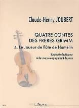 Claude-Henry JOUBERT : Quatre contes des frères Grimm. 4 – Le Joueur de flûte de Hamelin – librement adaptés pour violon avec accompagnement de piano. Fin de 1er cycle. Sempre più : SP0179.