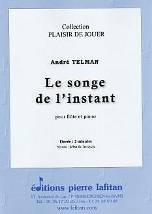 André TELMAN : Le songe de l'instant  pour flûte et piano. Début de 1er  cycle. Lafitan : P.L.2824.