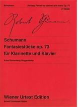 Robert SCHUMANN : Fantasiestücke op. 73  pour clarinette et piano. Wiener Urtext Edition, Schott/Universal : UT50286. La même pour violoncelle et piano : UT50285.