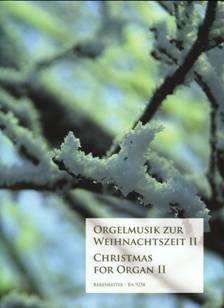 Orgelmusik zur Weinhnachtszeit II.  Bärenreiter : BA 9258.