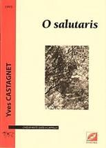 Yves CASTAGNET : O salutaris pour chœur mixte (SATB) a cappella. Symetrie : ISMN 979-0-2318-0764-6.