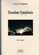 Gérard HILPIPRE : Deuxième symphonie pour orgue. Delatour : DLT2412.