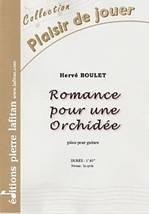 Hervé BOULET : Romance pour une Orchidée, pièce pour guitare. Elémentaire. Lafitan : P.L.2725.