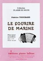 Fabrice TOUCHARD : Le sourire de Marine, pièce pour accordéon. Débutant. Lafitan : P.L.2711.