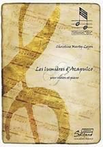 Christine MARTY-LEJON : Les lumières d'Acapulco  pour violon et piano. 1er cycle-4ème année, 2ème cycle-1ère année. Soldano : ES 624.  http://www.partition-soldano.fr/index.php