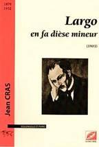 Jean CRAS : Largo en fa # mineur pour violoncelle et piano. Symétrie : ISMN 979-0-2318-0389-1